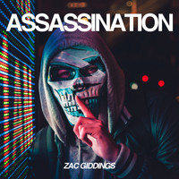 Zac Giddings / - Assassination