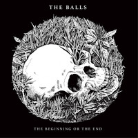 The Balls / - The Beginning or the End