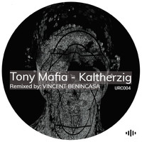 Tony Mafia - Kaltherzig (Remixed by Vincent Benincasa)