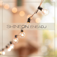 Enea Dj - Shine On