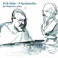 Jan Kaspersen - Satie & Jan Kaspersen: Piano Works