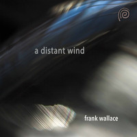 Frank Wallace - A Distant Wind