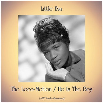 Little Eva - The Loco-Motion / He Is The Boy (Remastered 2019)