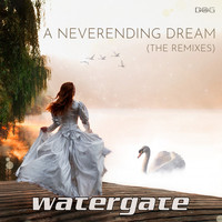 Watergate - A Neverending Dream (The Remixes)