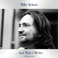Willie Nelson - ... And Then I Wrote (Remastered 2019)