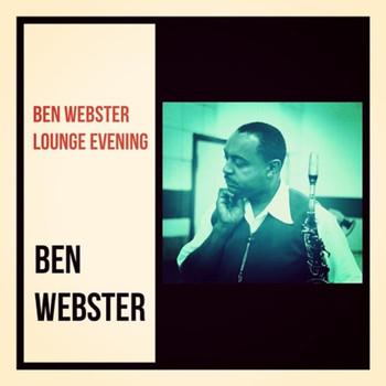 Ben Webster - Ben Webster Lounge Evening