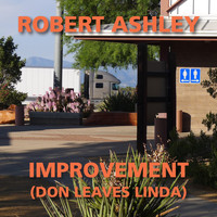 Robert Ashley - Improvement (Don Leaves Linda)