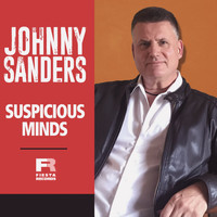 Johnny Sanders - Suspicious Minds