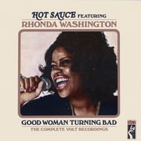 Hot Sauce - Good Woman Turning Bad: The Complete Volt Recordings