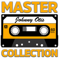 Johnny Otis - Master Collection