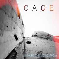 Cage - I Saved the World Today