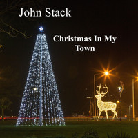 John Stack - Christmas in My Town