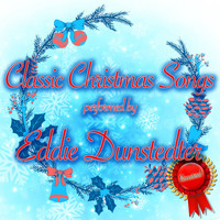 Eddie Dunstedter - Classic Christmas Songs