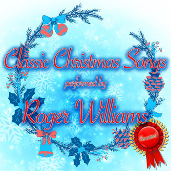 Roger Williams - Classic Christmas Songs