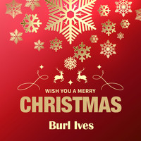 Burl Ives - Wish You a Merry Christmas