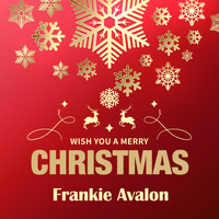 Frankie Avalon - Wish You a Merry Christmas