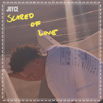 Joyce - Scared of Love (Explicit)