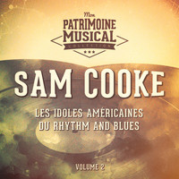 Sam Cooke - Les Idoles Américaines Du Rhythm and Blues: Sam Cooke, Vol. 2