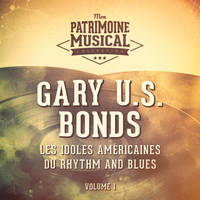 Gary U.S. Bonds - Les Idoles Américaines Du Rhythm and Blues: Gary U.S. Bonds, Vol. 1
