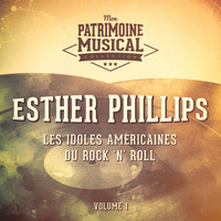 Esther Phillips - Les Idoles Américaines Du Rock 'N' Roll: Esther Phillips, Vol. 1