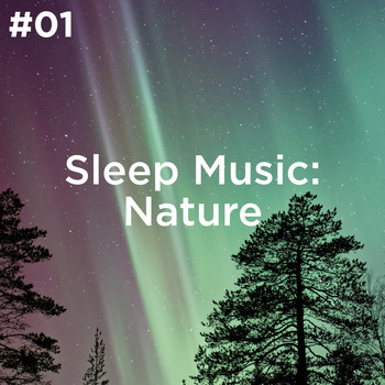 Sleep Sounds of Nature and Nature Sound Collection - #01 Sleep Music: Nature