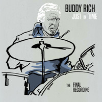 Buddy Rich - Just in Time - The Final Recording