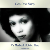 Dee Dee Sharp - It's Mashed Potato Time (Remastered 2019)