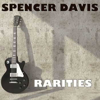 Spencer Davis - Spencer Davis: Rarities
