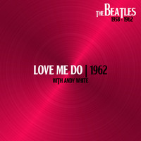 The Beatles - Love Me Do (With Andy White, 11Sep62)