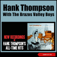 Hank Thompson & His Brazos Valley Boys - New Recordings of Hank Thompson's All-Time Hits (Album of 1956)