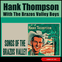 Hank Thompson & His Brazos Valley Boys - Songs of the Brazos Valley (Album of 1955)