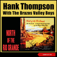 Hank Thompson & His Brazos Valley Boys - North of the Rio Grande (Album of 1956)
