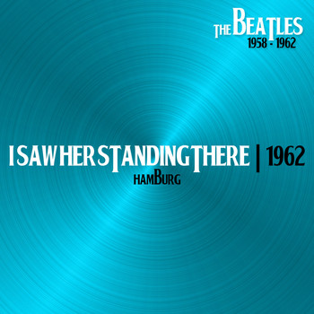 The Beatles - I Saw Her Standing There (Hamburg, 31Dec62)