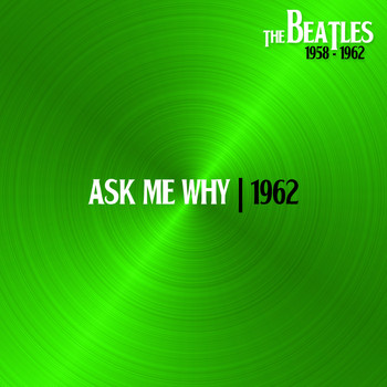 The Beatles - Ask Me Why (Nov62)