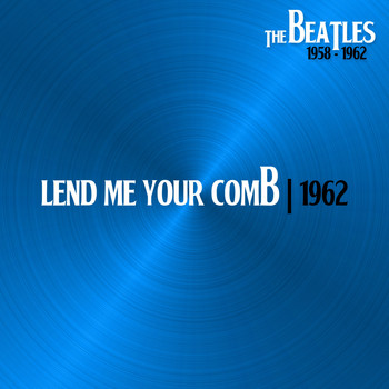 The Beatles - Lend Me Your Comb (Hamburg, 31Dec62)