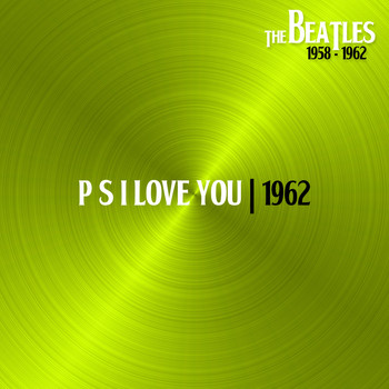 The Beatles - P S I Love You (Single Version, 11Sep62)