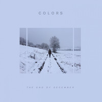 Colors - The End of December