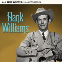 Hank Williams - All Time Greats