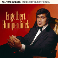 Engelbert Humperdinck - All Time Greats