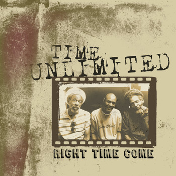 Time Unlimited - Right Time Come