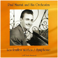 Paul Mauriat And His Orchestra - Les feuilles mortes / Symphonie (All Tracks Remastered)