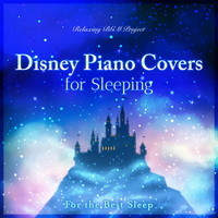 Relaxing BGM Project - Disney Piano Covers for Sleeping ~ For the Best Sleep ~