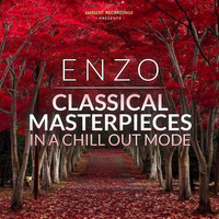 Enzo - Classical Masterpieces in a Chill out Mode