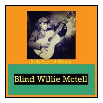 Blind Willie McTell - Bell Street Blues (Explicit)