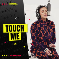 Antonia - Touch Me (Live)