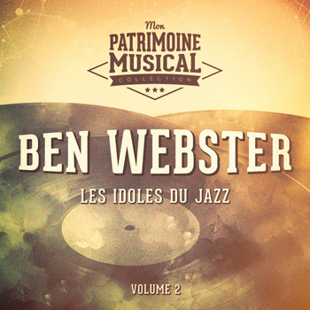 Ben Webster - Les Idoles Du Jazz: Ben Webster, Vol. 2