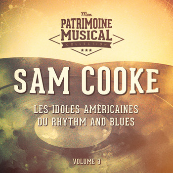 Sam Cooke - Les idoles américaines du rhythm and blues : Sam Cooke, Vol. 3