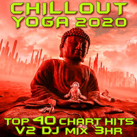 Goa Doc - Chill Out Yoga 2020 Chart Hits Vol. 2
