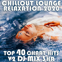 Goa Doc - Chill Out Lounge Relaxation 2020 Top 40 Chart Hits, Vol. 1