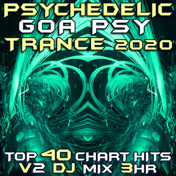 Goa Doc - Psychedelic Goa Trance 2020 Top 40 Chart Hits, Vol. 2